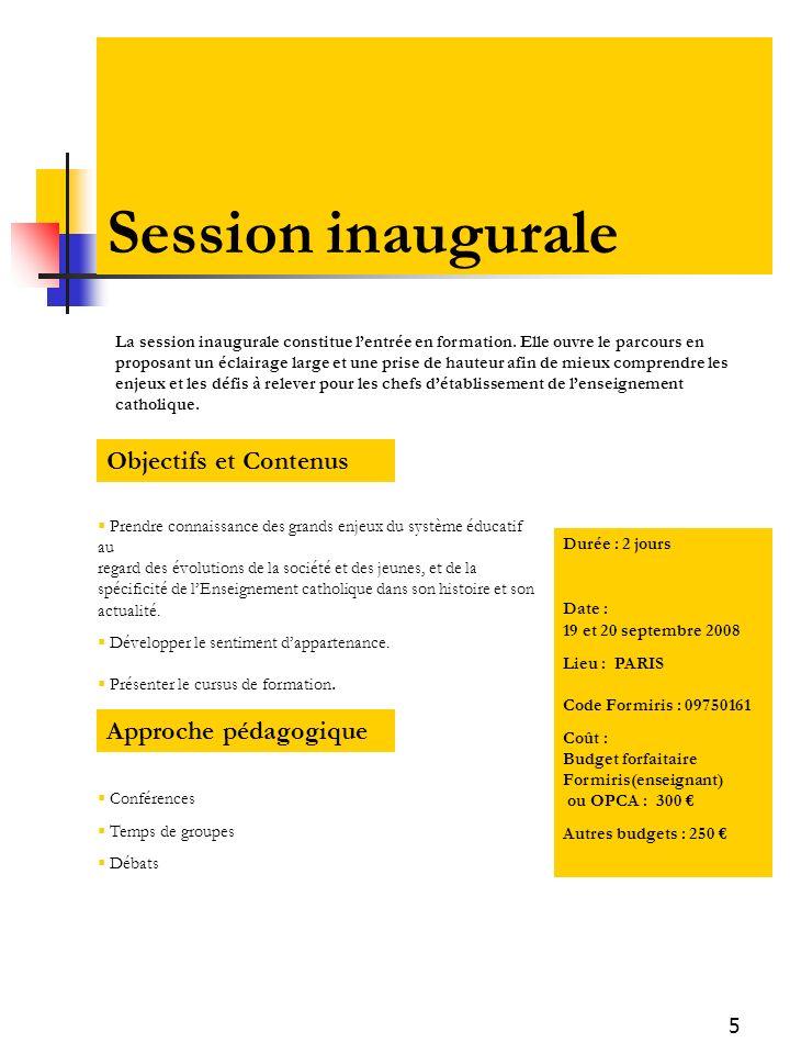 5 Session inaugurale La session inaugurale constitue lentrée en formation.
