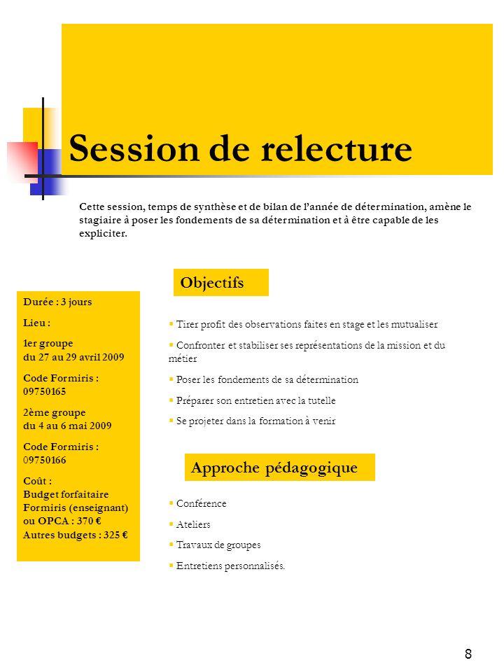 8 Session de relecture Objectifs Conférence Ateliers Travaux de groupes Entretiens personnalisés.
