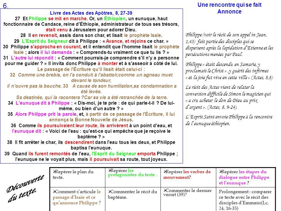 Livre des Actes des Apôtres, 8, 27-39 27 Et Philippe se mit en marche. Or, un Éthiopien, un eunuque, haut fonctionnaire de Candace, reine d'Éthiopie,
