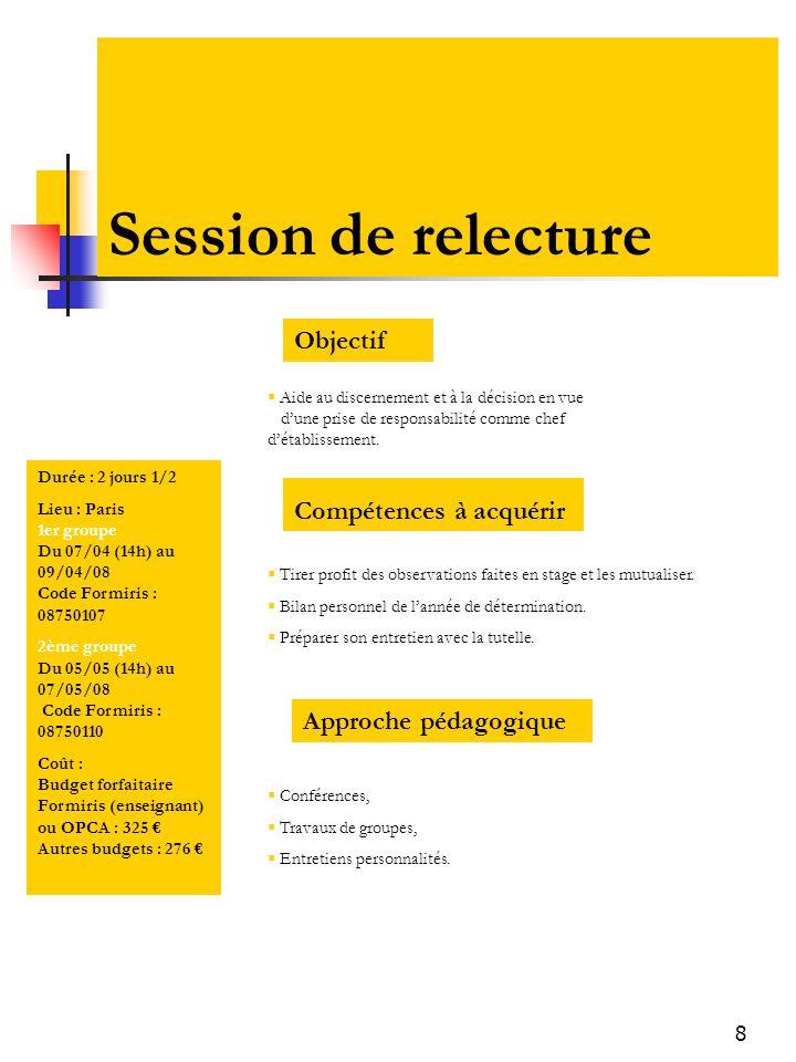 8 Session de relecture Objectif Compétences à acquérir Conférences, Travaux de groupes, Entretiens personnalités. Approche pédagogique Durée : 2 jours