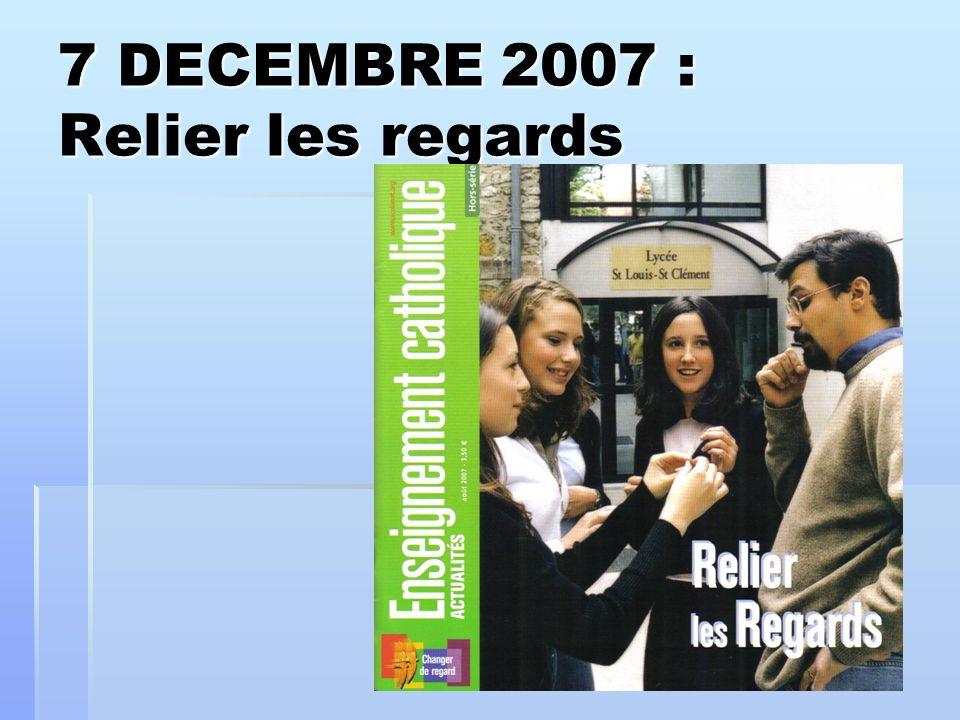 7 DECEMBRE 2007 : Relier les regards