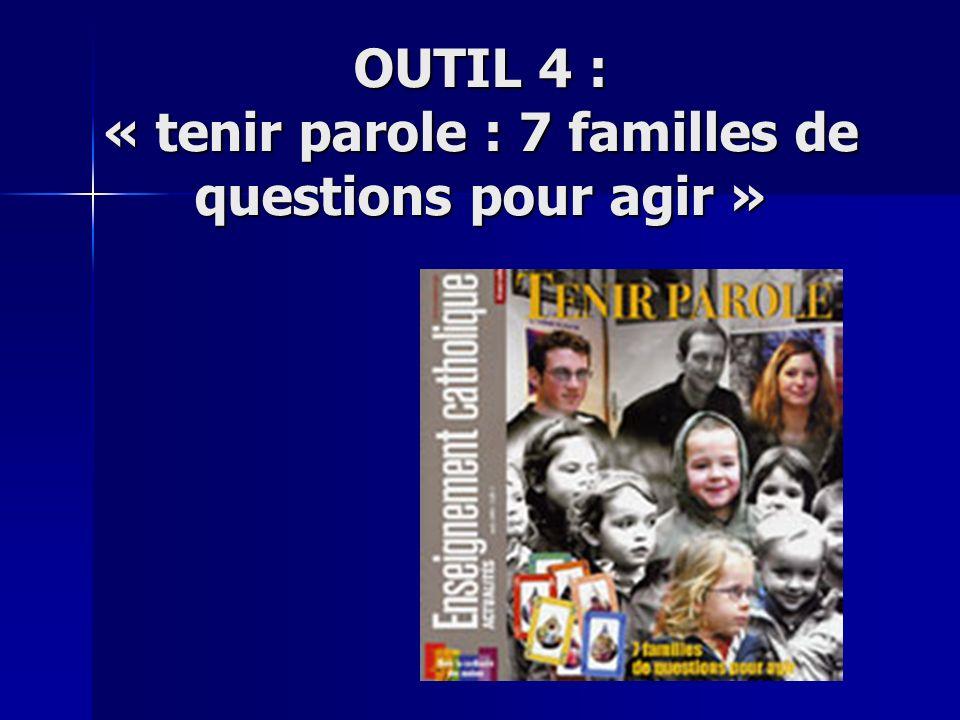 OUTIL 4 : « tenir parole : 7 familles de questions pour agir »