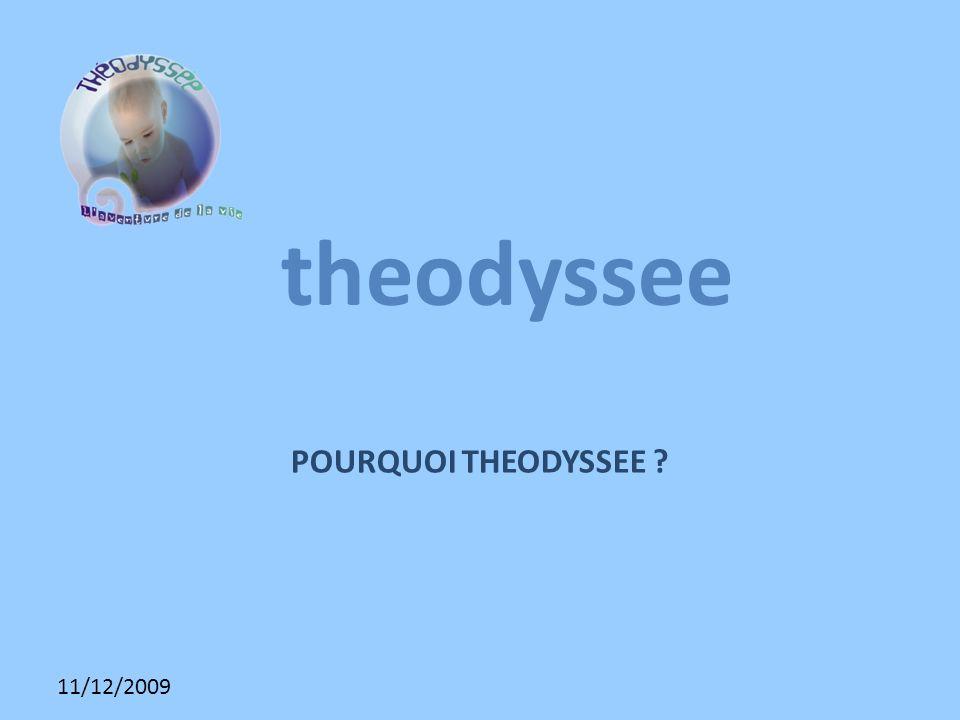11/12/2009 theodyssee POURQUOI THEODYSSEE