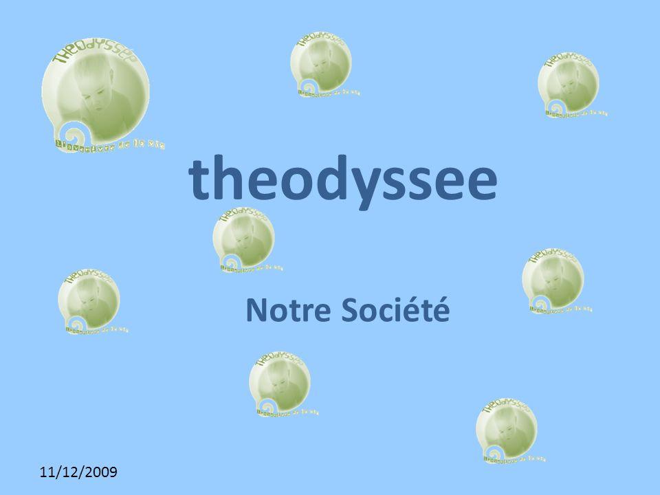 11/12/2009 theodyssee Notre Société