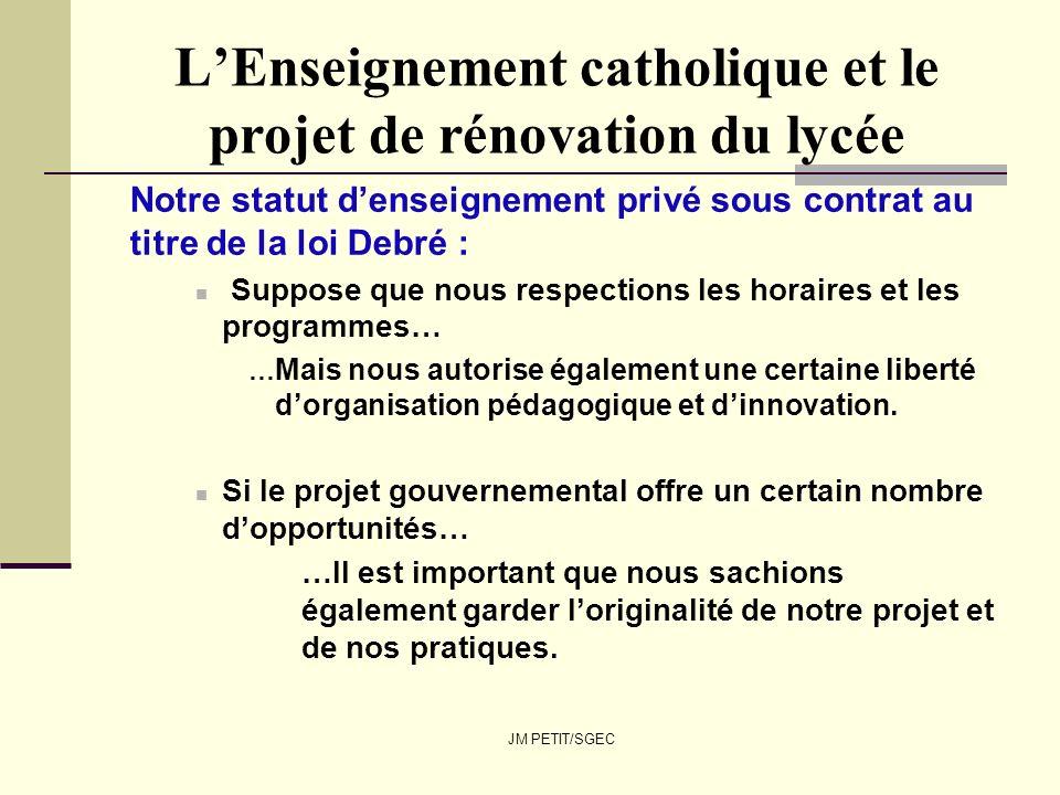 JM PETIT/SGEC LEnseignement catholique et le projet de rénovation du lycée Notre statut denseignement privé sous contrat au titre de la loi Debré : Su