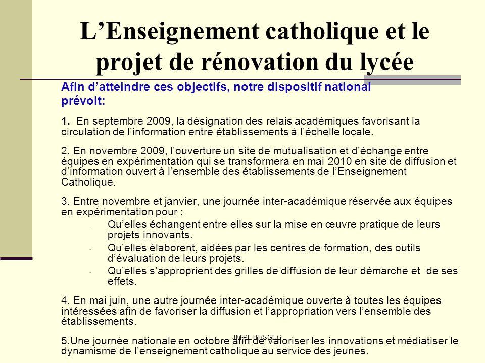 JM PETIT/SGEC LEnseignement catholique et le projet de rénovation du lycée Afin datteindre ces objectifs, notre dispositif national prévoit: 1. En sep