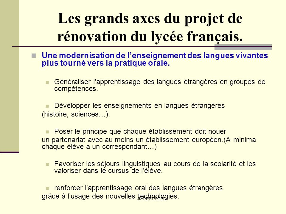 JM PETIT/SGEC Les grands axes du projet de rénovation du lycée français. Une modernisation de lenseignement des langues vivantes plus tourné vers la p