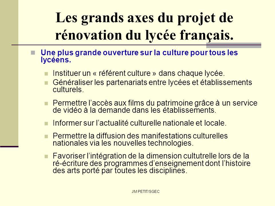 JM PETIT/SGEC Les grands axes du projet de rénovation du lycée français. Une plus grande ouverture sur la culture pour tous les lycéens. Instituer un