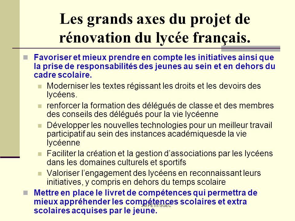 JM PETIT/SGEC Les grands axes du projet de rénovation du lycée français. Favoriser et mieux prendre en compte les initiatives ainsi que la prise de re