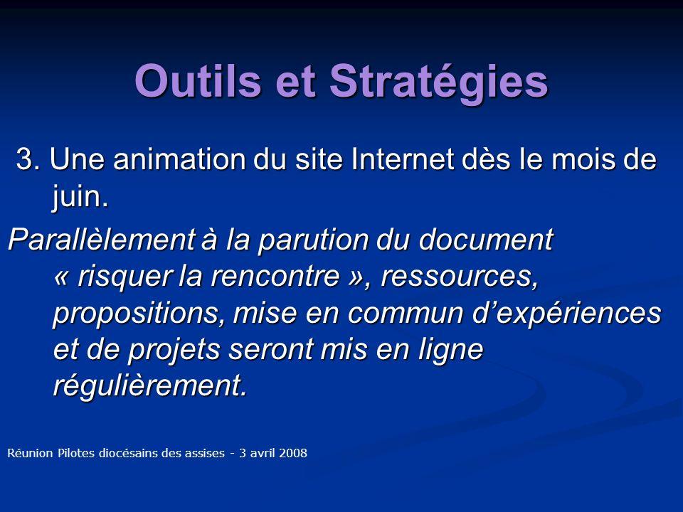 Outils et Stratégies 3. Une animation du site Internet dès le mois de juin.