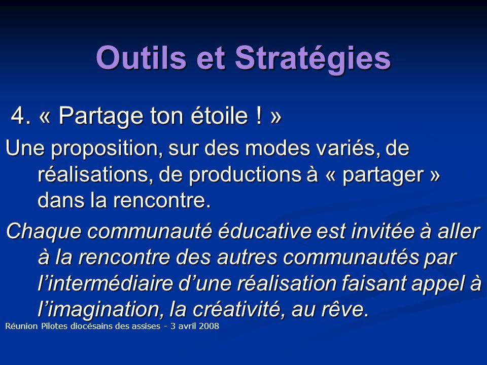 Outils et Stratégies 4. « Partage ton étoile . » 4.