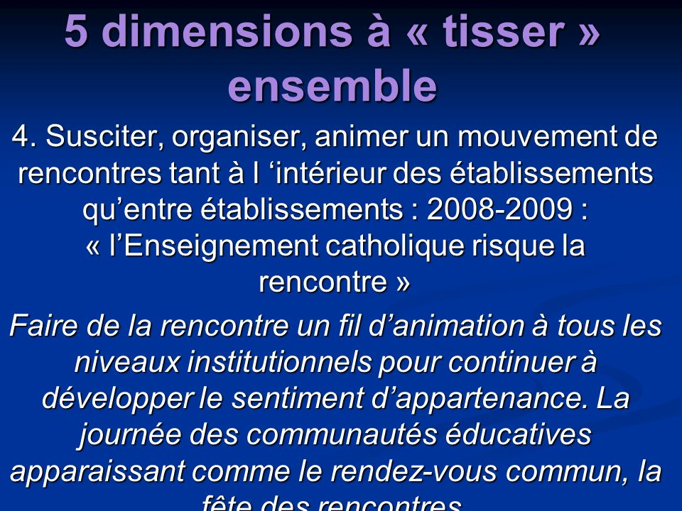 5 dimensions à « tisser » ensemble 4.