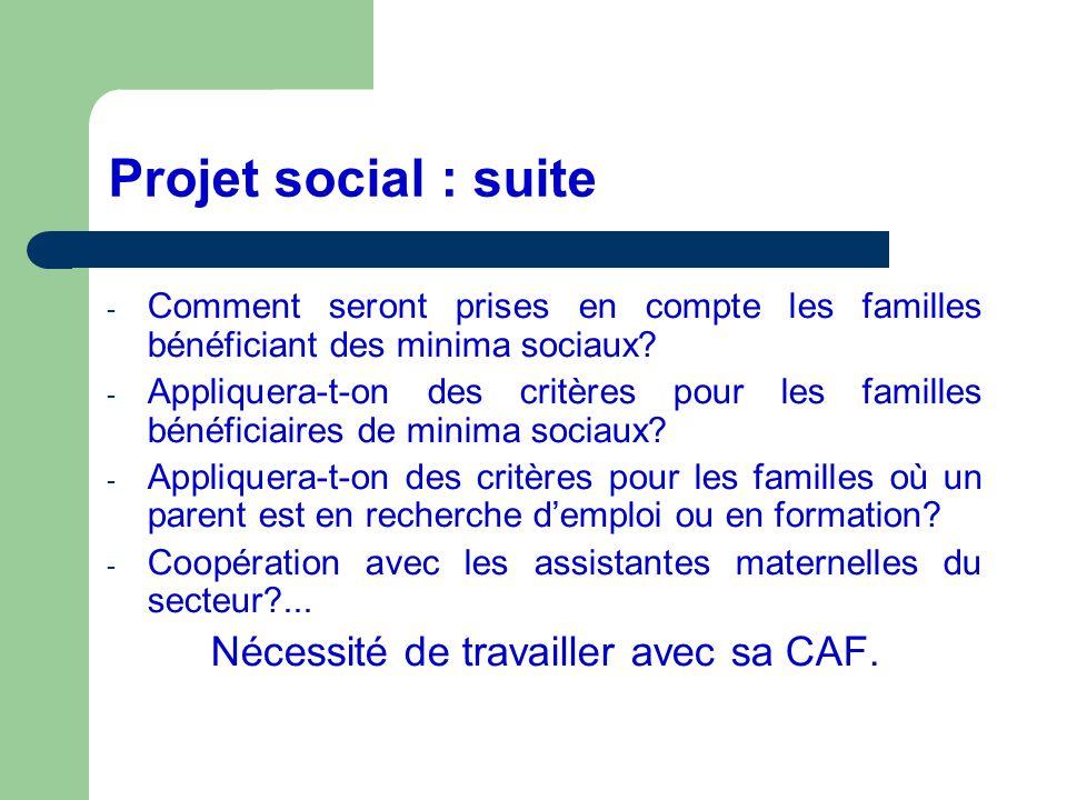 Projet social : suite - Comment seront prises en compte les familles bénéficiant des minima sociaux? - Appliquera-t-on des critères pour les familles