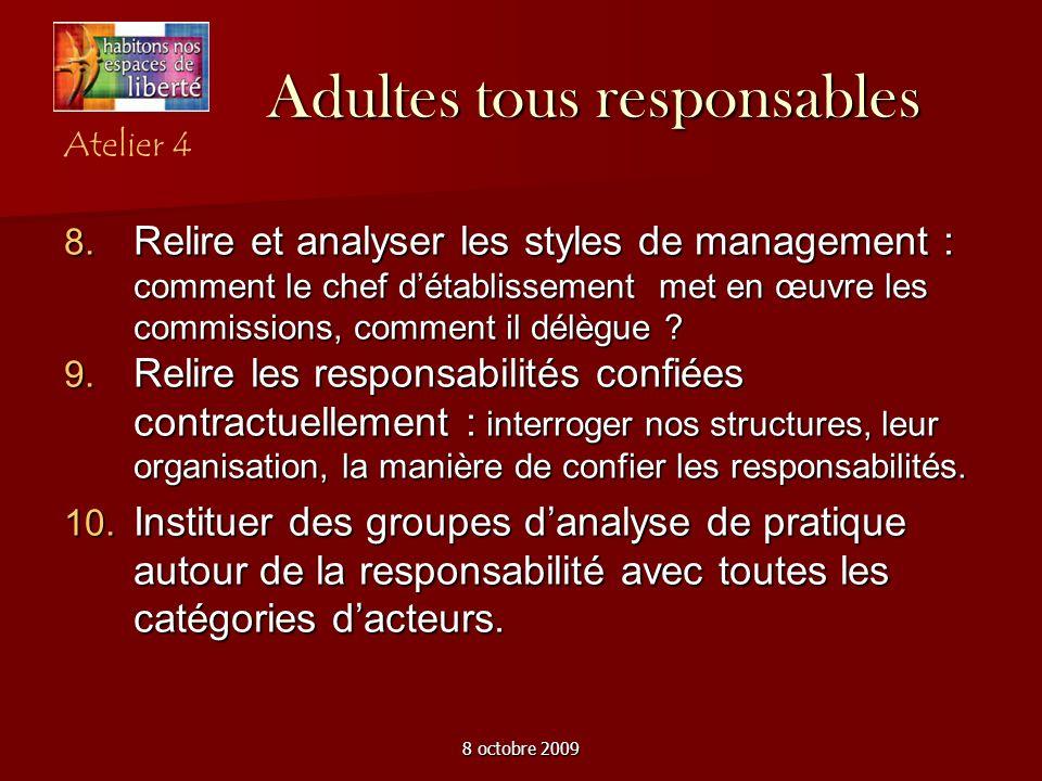8 octobre 2009 Adultes tous responsables Relire et analyser les styles de management : comment le chef détablissement met en œuvre les commissions, comment il délègue .