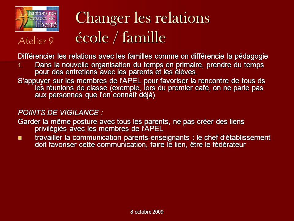 8 octobre 2009 Changer les relations école / famille Différencier les relations avec les familles comme on différencie la pédagogie Dans la nouvelle o