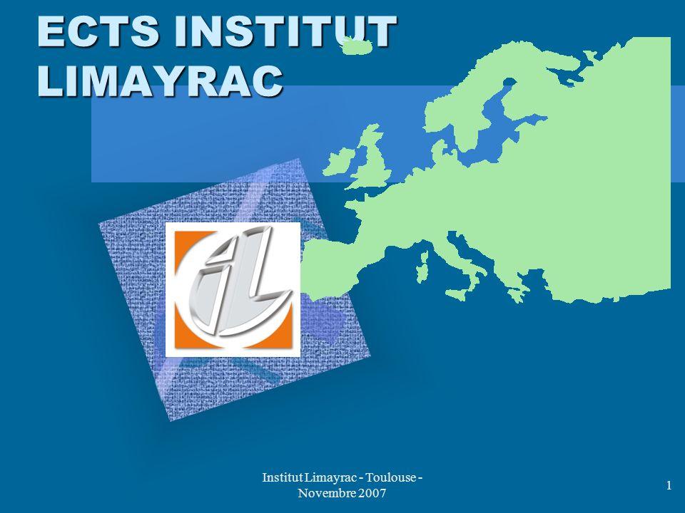 Institut Limayrac - Toulouse - Novembre 2007 1 ECTS INSTITUT LIMAYRAC Ajoutez le logo de la société ici