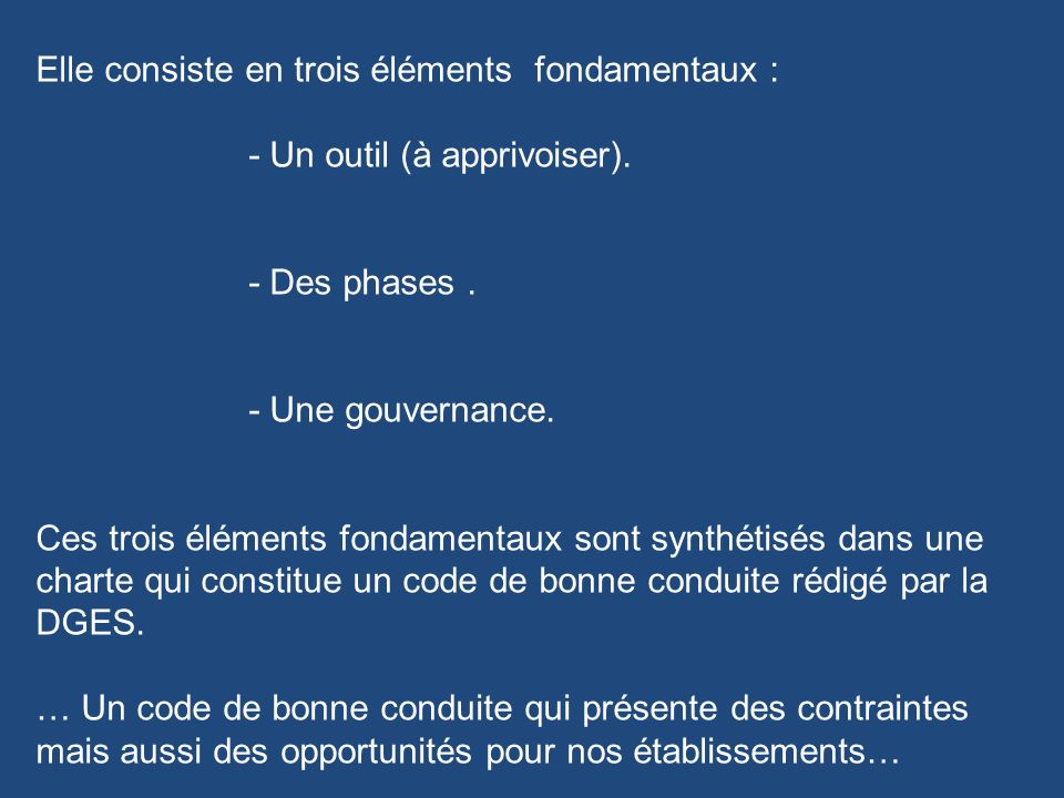 Elle consiste en trois éléments fondamentaux : - Un outil (à apprivoiser). - Des phases. - Une gouvernance. Ces trois éléments fondamentaux sont synth