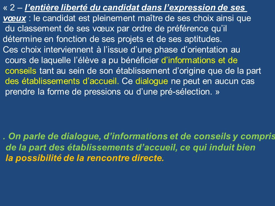 « 2 – lentière liberté du candidat dans lexpression de ses vœux : le candidat est pleinement maître de ses choix ainsi que du classement de ses vœux p