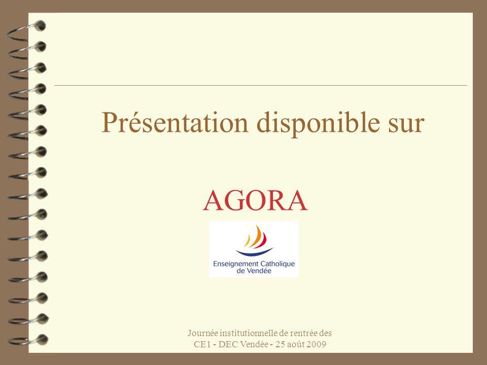 Journée institutionnelle de rentrée des CE1 - DEC Vendée - 25 août 2009 Présentation disponible sur AGORA