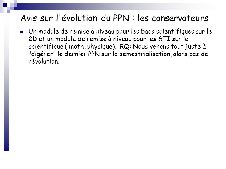 Avis sur l'évolution du PPN : les conservateurs Un module de remise à niveau pour les bacs scientifiques sur le 2D et un module de remise à niveau pou