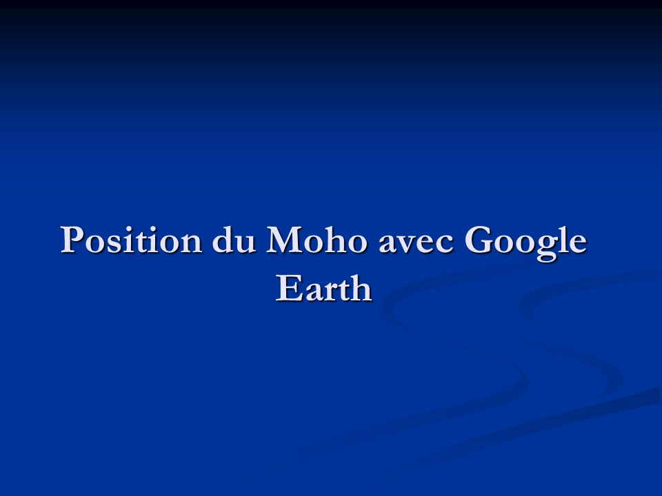 Position du Moho avec Google Earth
