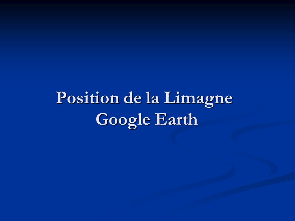 Position de la Limagne Google Earth