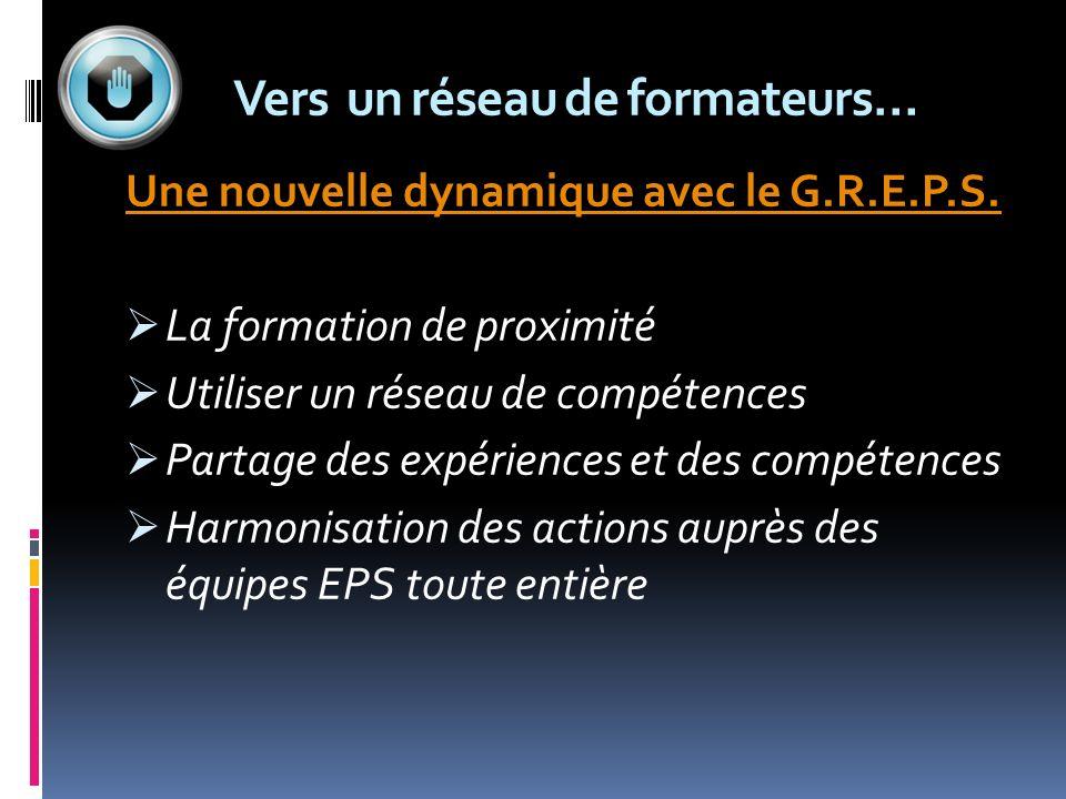 Vers un réseau de formateurs… Une nouvelle dynamique avec le G.R.E.P.S.