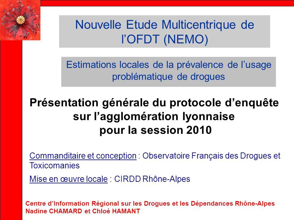 Nouvelle Etude Multicentrique de lOFDT (NEMO) Estimations locales de la prévalence de lusage problématique de drogues Présentation générale du protoco