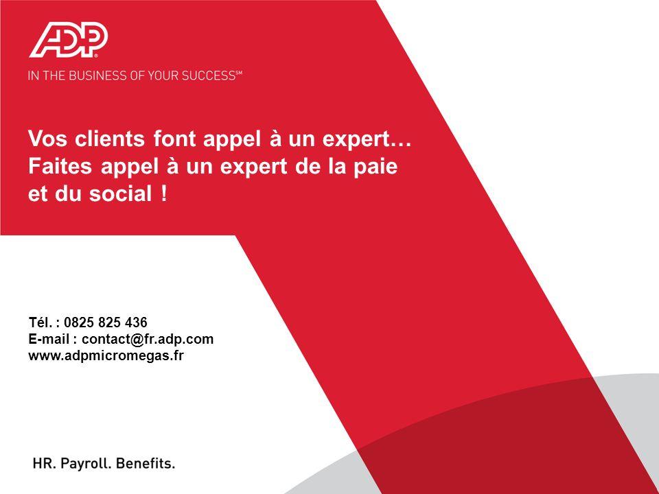 Vos clients font appel à un expert… Faites appel à un expert de la paie et du social ! Tél. : 0825 825 436 E-mail : contact@fr.adp.com www.adpmicromeg
