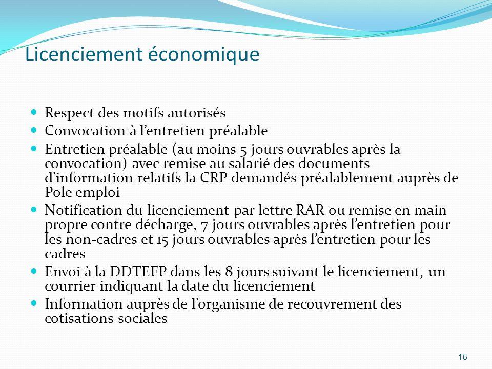 Licenciement économique Respect des motifs autorisés Convocation à lentretien préalable Entretien préalable (au moins 5 jours ouvrables après la convo