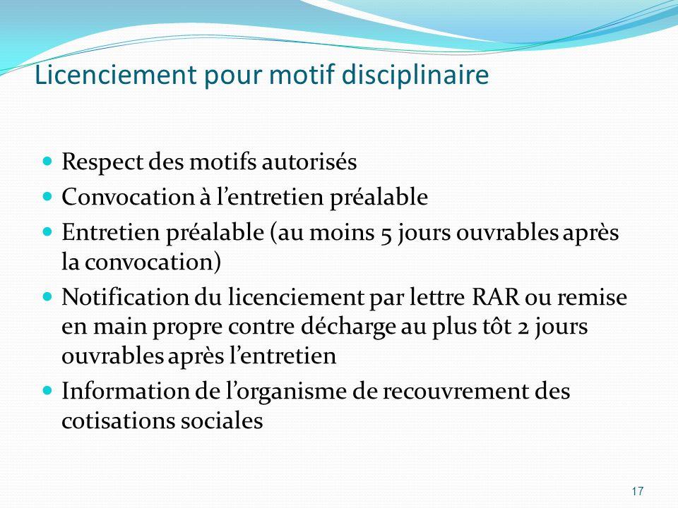 Licenciement pour motif disciplinaire Respect des motifs autorisés Convocation à lentretien préalable Entretien préalable (au moins 5 jours ouvrables