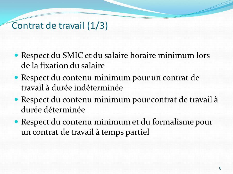 Contrat de travail (1/3) Respect du SMIC et du salaire horaire minimum lors de la fixation du salaire Respect du contenu minimum pour un contrat de tr