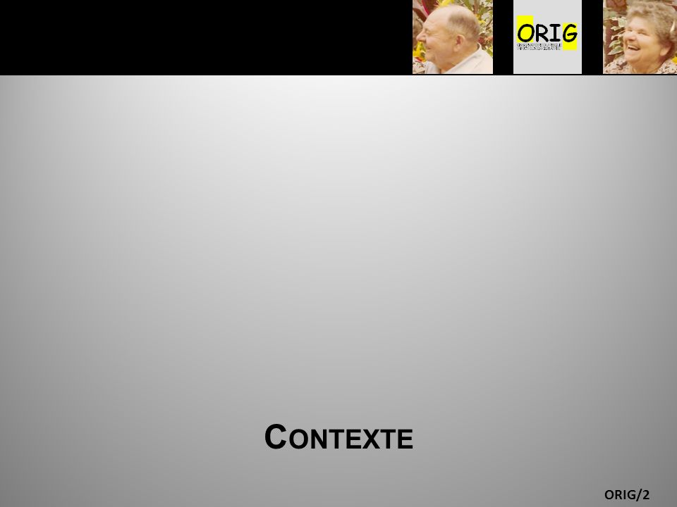 ORIG/2 C ONTEXTE