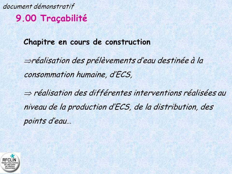 9.00 Traçabilité Chapitre en cours de construction réalisation des prélèvements deau destinée à la consommation humaine, dECS, réalisation des différe