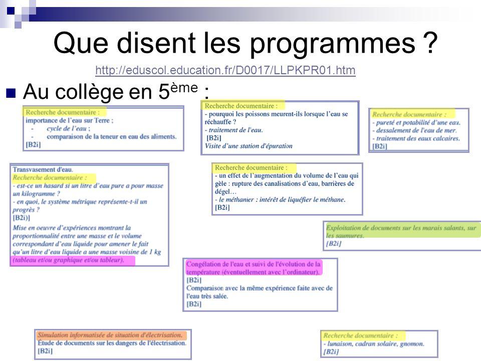 Que disent les programmes ? Au collège en 5 ème : http://eduscol.education.fr/D0017/LLPKPR01.htm
