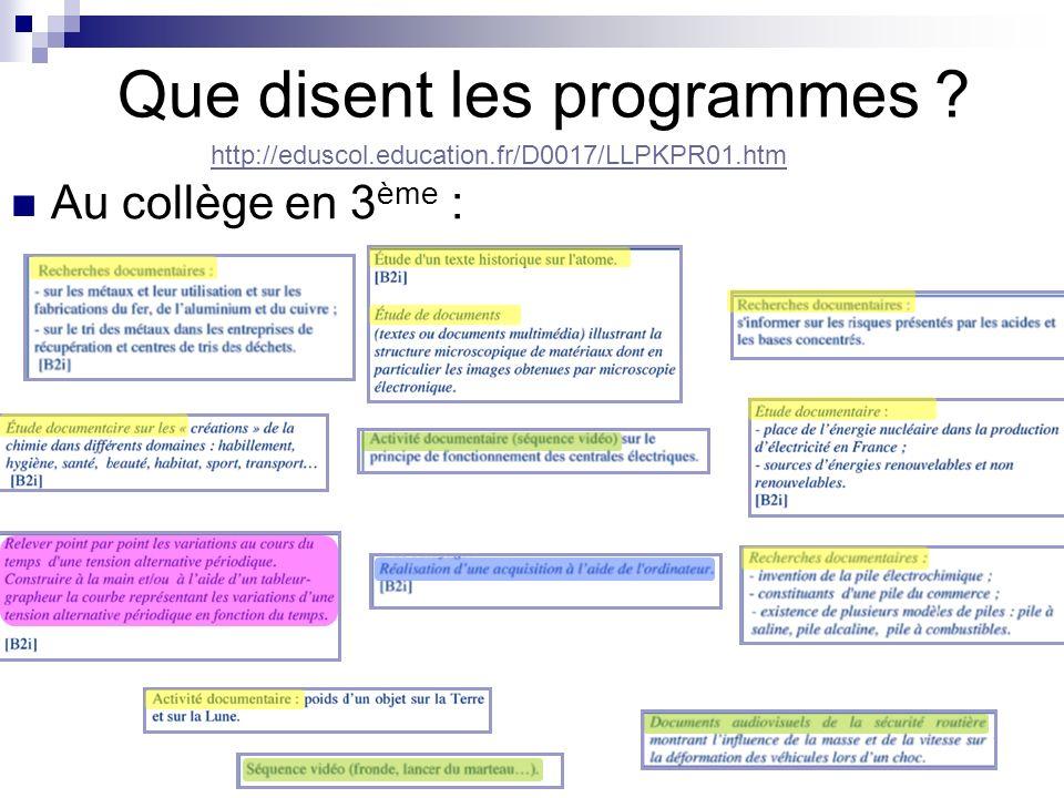 Que disent les programmes ? Au collège en 3 ème : http://eduscol.education.fr/D0017/LLPKPR01.htm