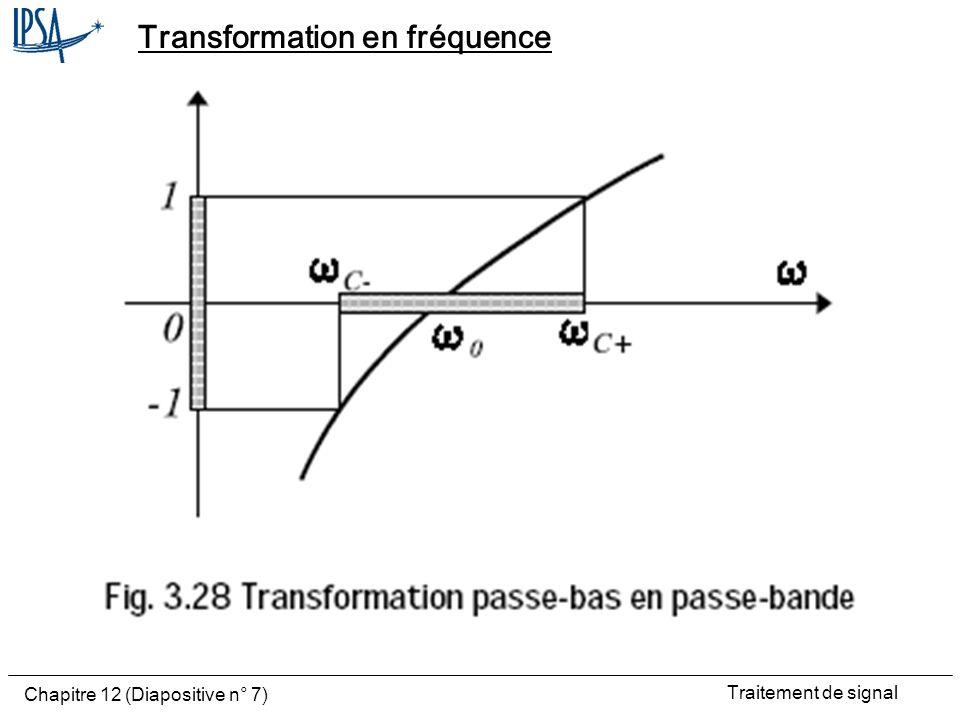 Traitement de signal Chapitre 12 (Diapositive n° 7) Transformation en fréquence