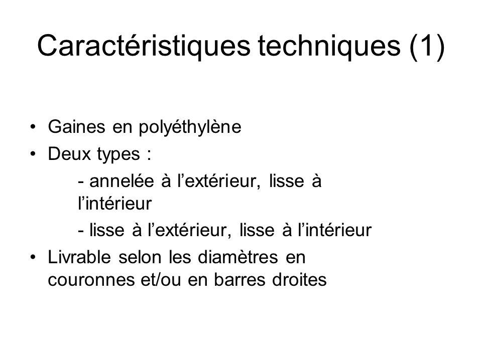 Gaines en polyéthylène Deux types : - annelée à lextérieur, lisse à lintérieur - lisse à lextérieur, lisse à lintérieur Livrable selon les diamètres e