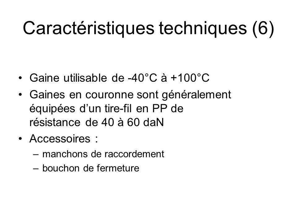 Gaine utilisable de -40°C à +100°C Gaines en couronne sont généralement équipées dun tire-fil en PP de résistance de 40 à 60 daN Accessoires : –mancho
