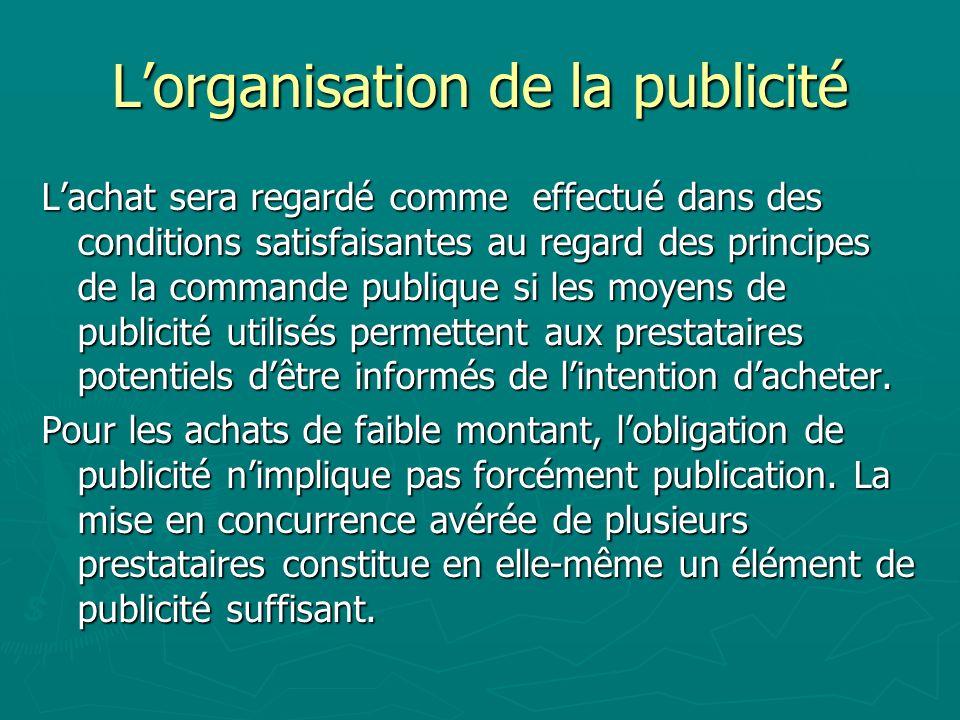 Lorganisation de la publicité Lachat sera regardé comme effectué dans des conditions satisfaisantes au regard des principes de la commande publique si