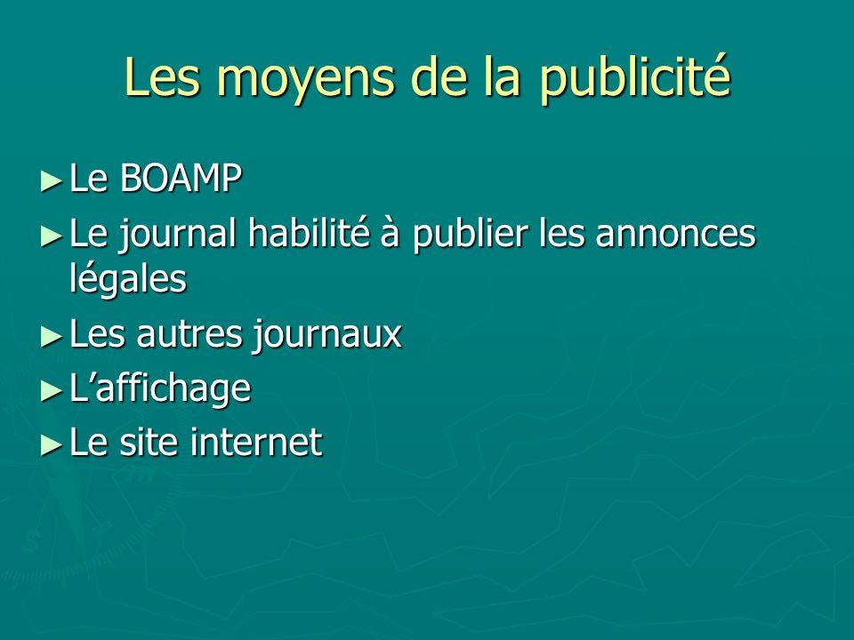 Les moyens de la publicité Le BOAMP Le BOAMP Le journal habilité à publier les annonces légales Le journal habilité à publier les annonces légales Les