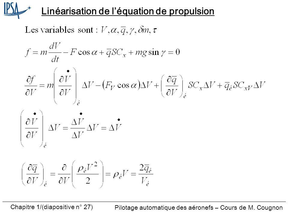 Pilotage automatique des aéronefs – Cours de M. Cougnon Chapitre 1/(diapositive n° 27) Linéarisation de léquation de propulsion