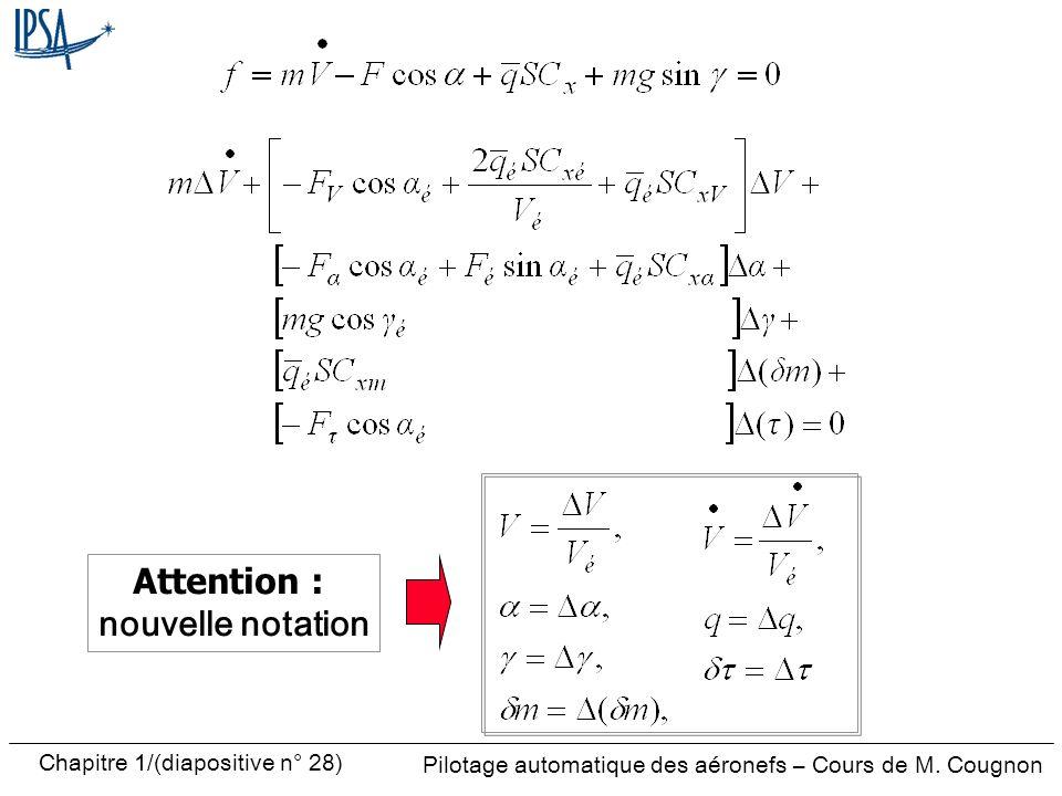 Pilotage automatique des aéronefs – Cours de M. Cougnon Chapitre 1/(diapositive n° 28) Attention : nouvelle notation