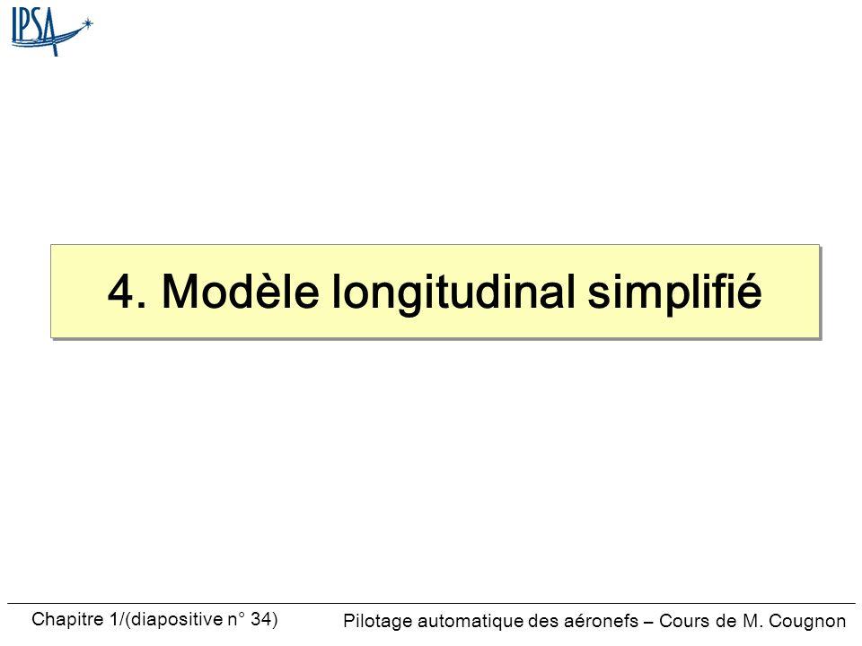 Pilotage automatique des aéronefs – Cours de M. Cougnon Chapitre 1/(diapositive n° 34) 4. Modèle longitudinal simplifié