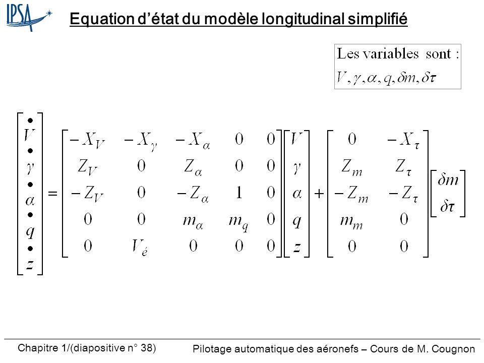 Pilotage automatique des aéronefs – Cours de M. Cougnon Chapitre 1/(diapositive n° 38) Equation détat du modèle longitudinal simplifié
