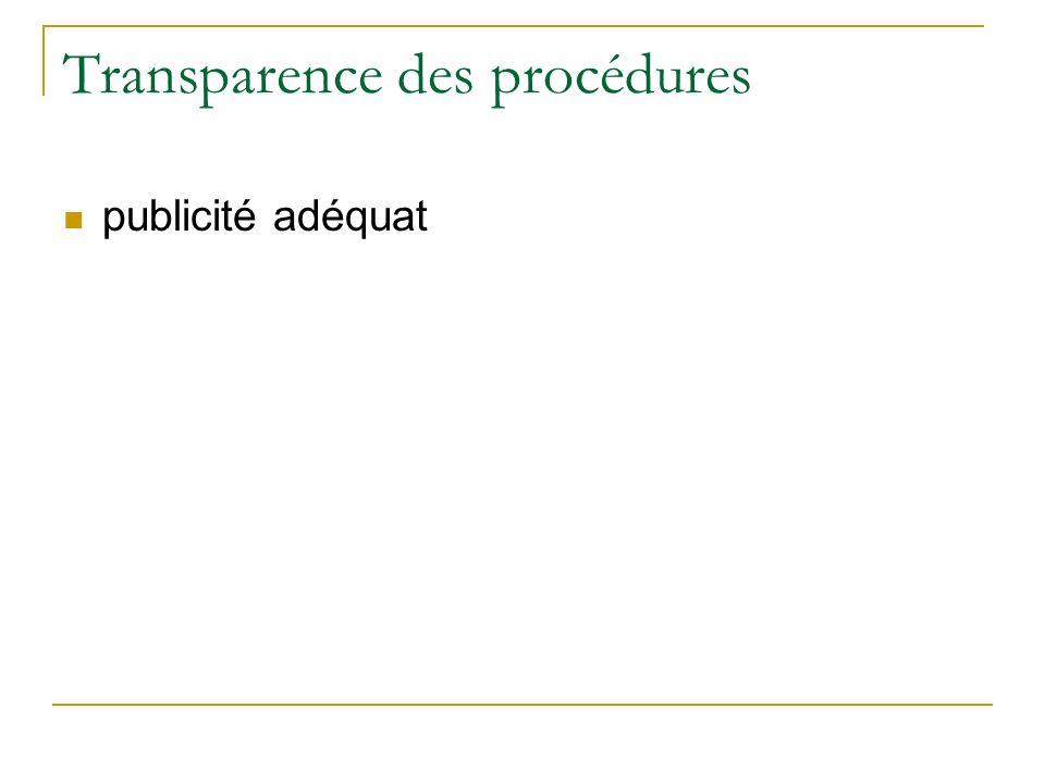 Transparence des procédures publicité adéquat