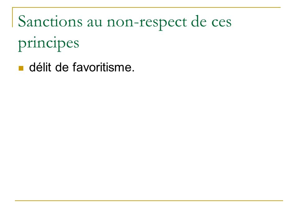 Sanctions au non-respect de ces principes délit de favoritisme.