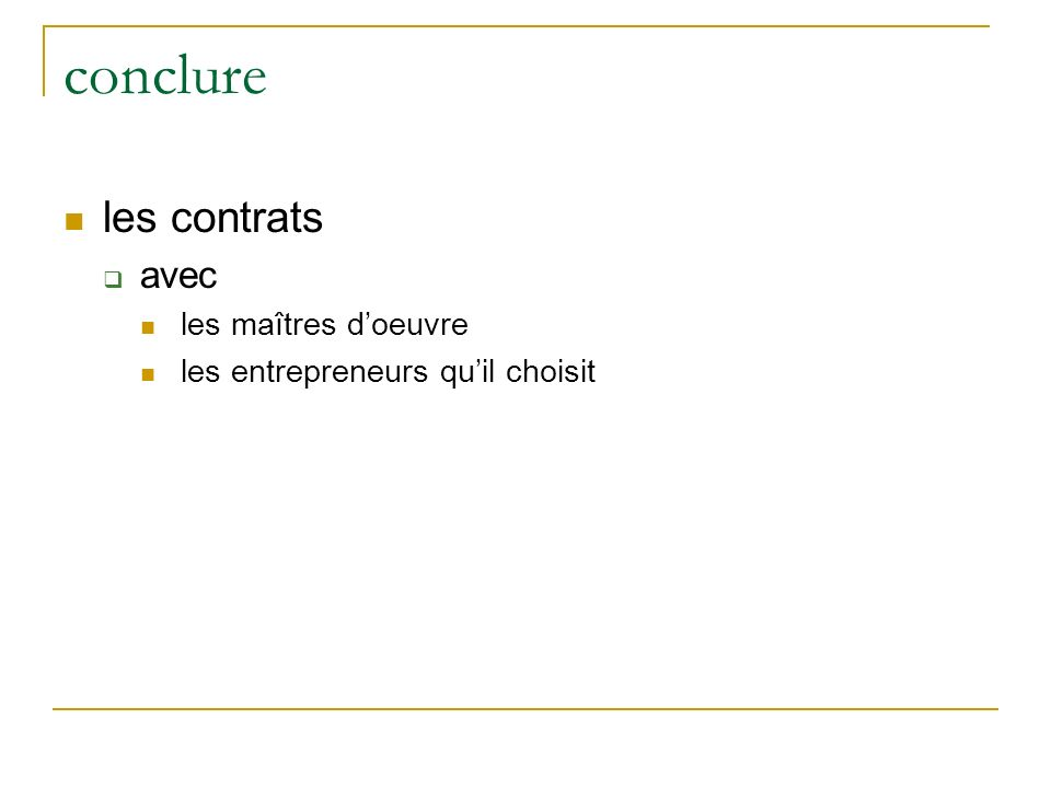 conclure les contrats avec les maîtres doeuvre les entrepreneurs quil choisit