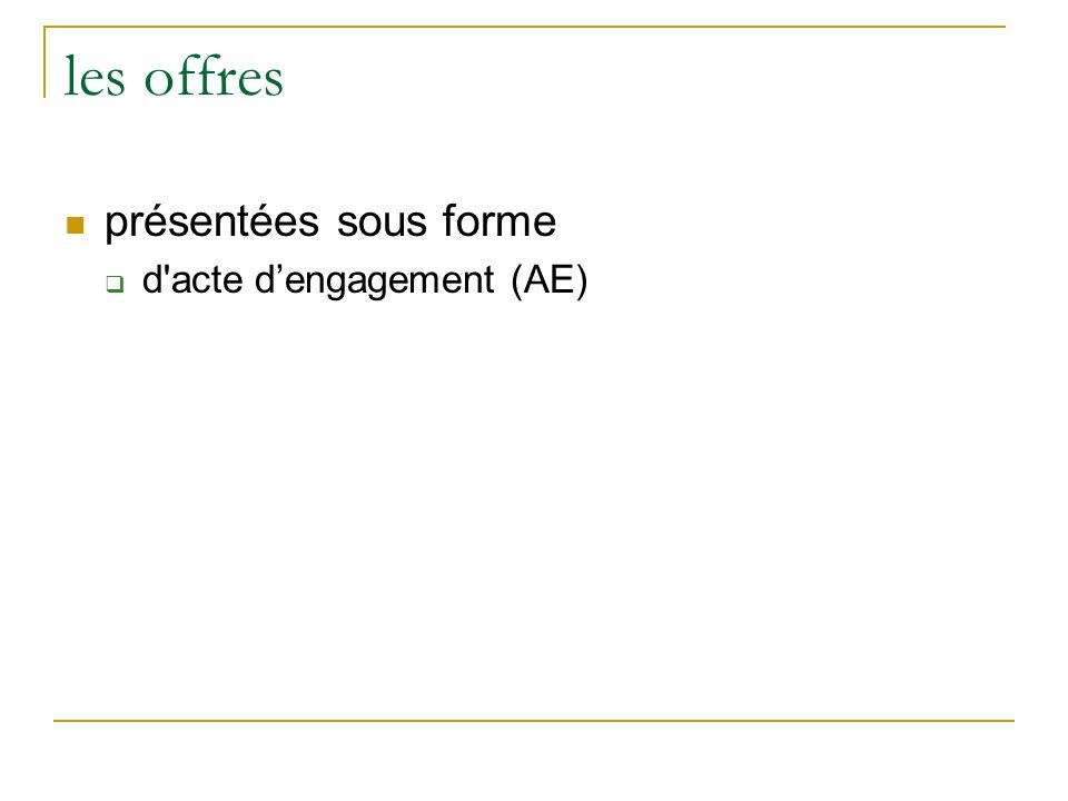 les offres présentées sous forme d acte dengagement (AE)