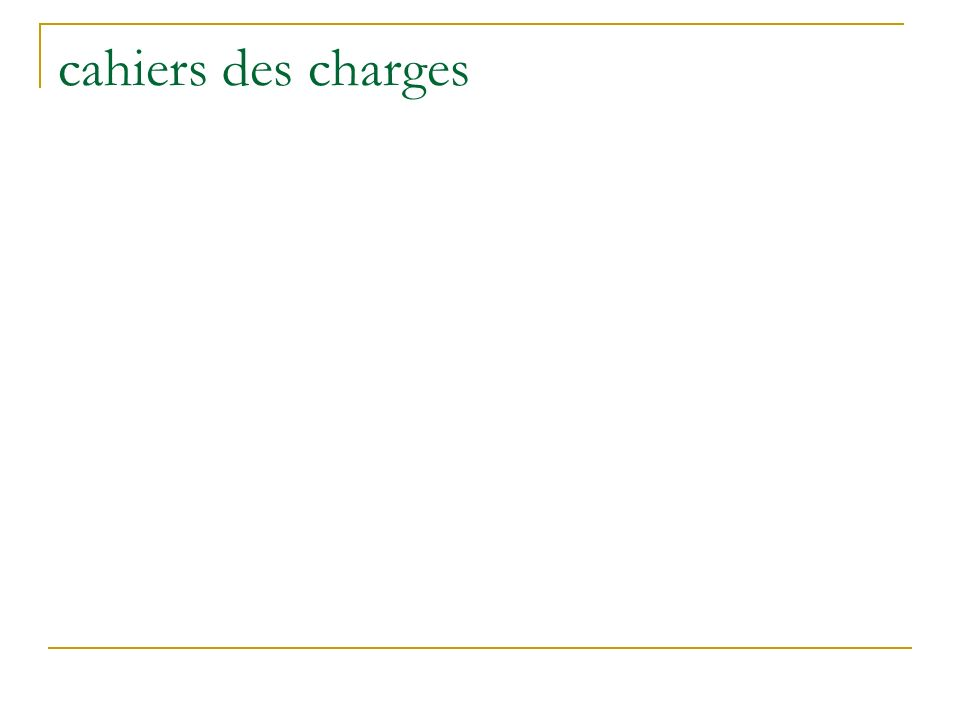 cahiers des charges
